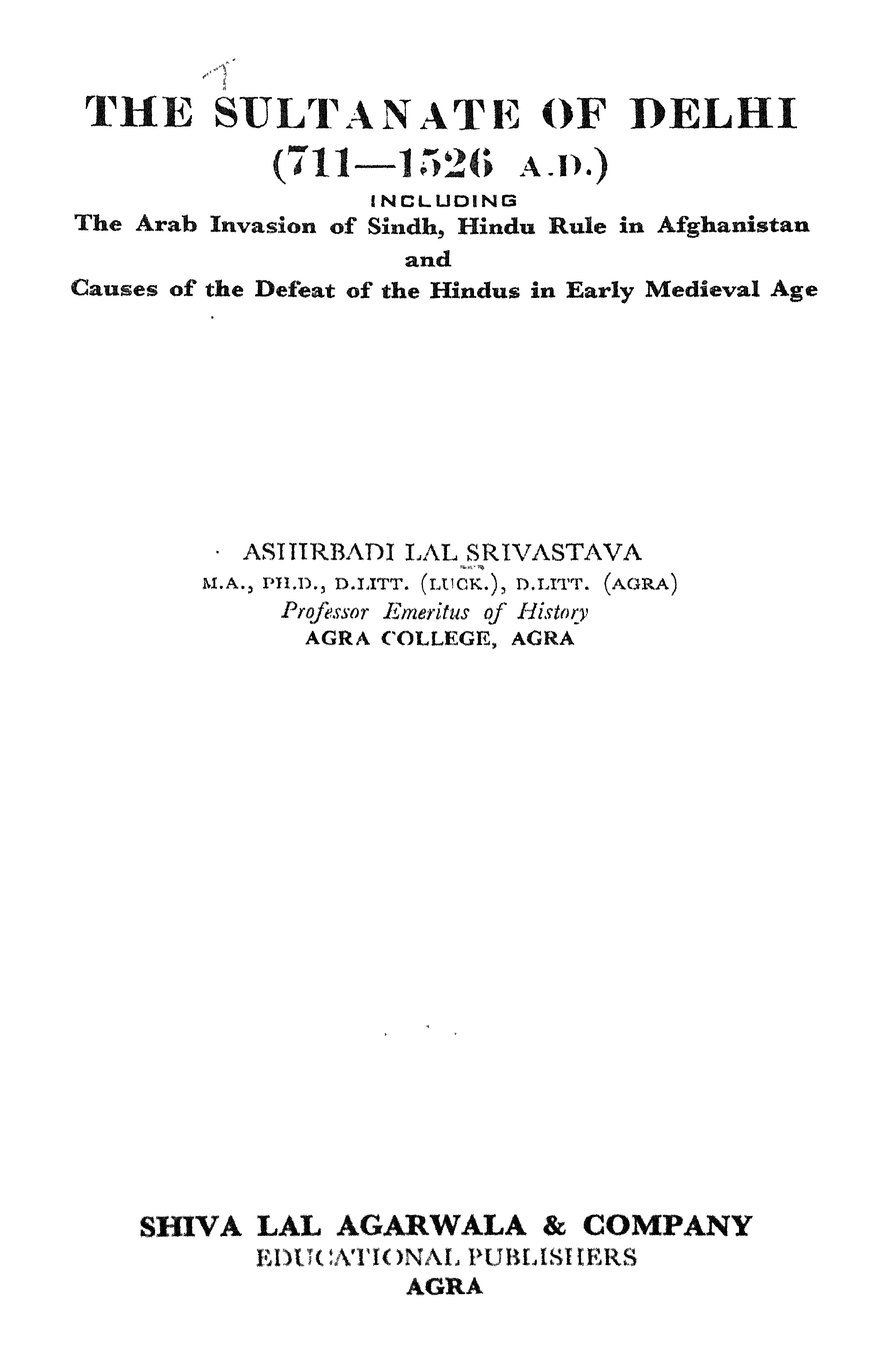 Ashirbadi Lal Srivastava. The Sultanate of Delhi (711-1526 A. D.)
