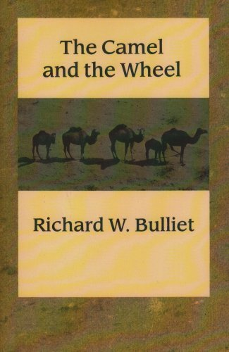 Richard W. Bulliet. The Camel and the Wheel.