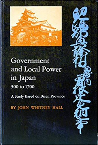 Hall J.W. Government and Local Power in Japan, 500-1700. A Study Based on Bizen Province.