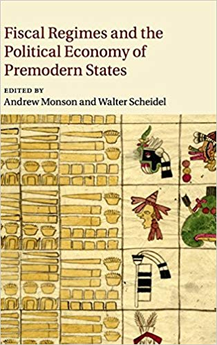 Fiscal Regimes and the Political Economy of Premodern States.